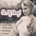 Oh My Honey - vintage style 1950s wedding dresses